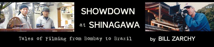 Showdown at Shinagawa: Tales of Filming from Bombay to Brazil, by BILL ZARCHY